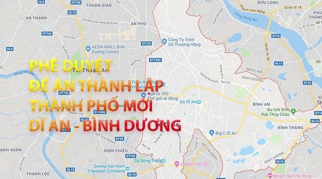 Bình Dương chính thức phê duyệt đề án thành lập Thành phố Dĩ An và TP Thuận An